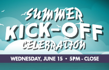 Summer Kickoff Celebration - June 15 - 5PM to Close