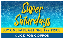 Super Saturdays. Buy one get one half price.