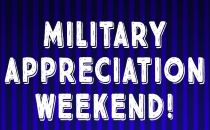 Military Appreciation Weekend!