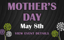 Mothers Day May 8th